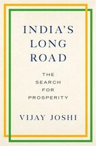 Indias Long Road: The Search for Prosperity