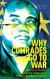 Why Comrades Go to War: Liberation Politics and the Outbreak of Africa's Deadliest Conflict by Philip Roessler