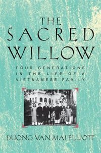 Book The Sacred Willow: Four Generations in the Life of a Vietnamese Family by Duong Van Mai Elliott