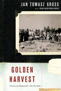 Book Golden Harvest: Events at the Periphery of the Holocaust by Jan Tomasz Gross