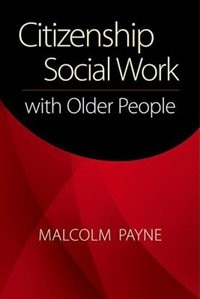 Book Citizenship Social Work With Older People by Malcolm Payne