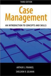 Book Case Management: An Introduction to Concepts and Skills by Arthur J. Frankel
