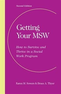 Book Getting Your MSW: How to Survive and Thrive in a Social Work Program by Karen M. Sowers