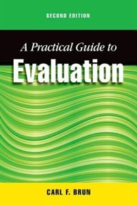 Book A Practical Guide to Evaluation by Carl Brun