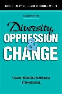 Book Diversity, Oppression, and Change: Culturally Grounded Social Work by Flavio Francisco Marsiglia