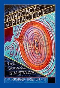Book Advocacy Practice for Social Justice by Richard Hoefer