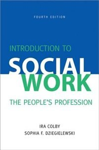 Book Introduction to Social Work: The Peoples Profession by Ira Colby