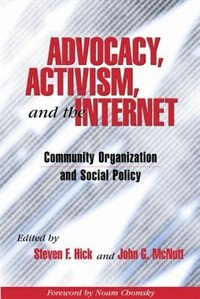 Book Advocacy, Activism, and the Internet: Community Organization and Social Policy by Steven Hick