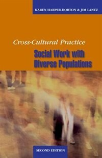 Cross-Cultural Practice: Social Work With Diverse Populations