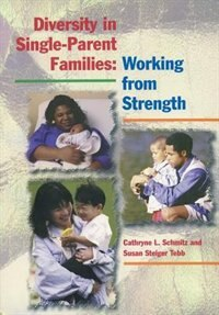 Book Diversity in Single-Parent Families: Working from Strength by Cathryne L. Schmitz