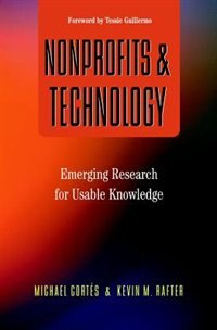 Book Nonprofits and Technology: Emerging Research for Usable Knowledge by Michael Cortes