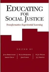 Book Educating for Social Justice: Transformative Experiential Learning by Julie Birkenmaier