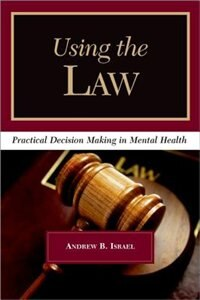 Book Using the Law: Practical Decision Making in Mental Health by Andrew B. Israel