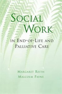 Book Social Work in End-of-Life and Palliative Care by Margaret Reith