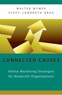 Book Connected Causes: Online Marketing Strategies for Nonprofit Organizations by Walter Wymer
