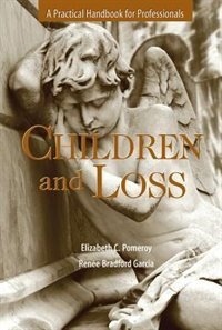Book Children and Loss: A Practical Handbook for Professionals by Elizabeth C. Pomeroy
