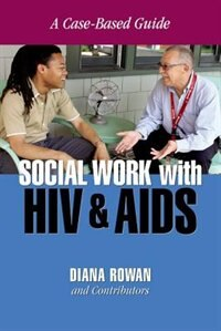Book Social Work With HIV and AIDS: A Case-Based Guide by Diana Rowan