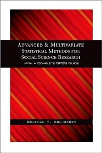 Book Advanced and Multivariate Statistical Methods for Social Science Research by Soleman H. Abu-Bader