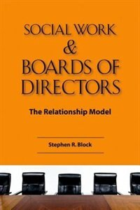 Book Social Work And Board of Directors: The Relationship Model by Stephen R. Block