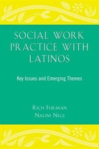 Book Social Work Practice With Latinos: Key Issues and Emerging Themes by Rich Furman