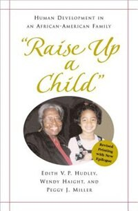 "Book ""Raise Up a Child"": Human Development in an African-American Family by Edith Hudley"