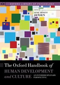 Book The Oxford Handbook of Human Development and Culture: An Interdisciplinary Perspective by Lene Arnett Jensen