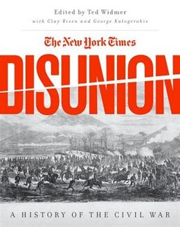 Book The New York Times Disunion: A History of the Civil War by George Kalogerakis
