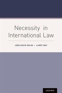 Book Necessity in International Law by Jens David Ohlin