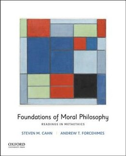 Book Foundations of Moral Philosophy: Readings in Metaethics by Steven Cahn