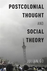 Book Postcolonial Thought and Social Theory by Julian Go