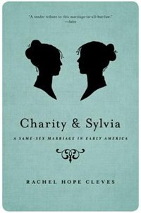 Book Charity and Sylvia: A Same-Sex Marriage in Early America by Rechel Hope Cleves