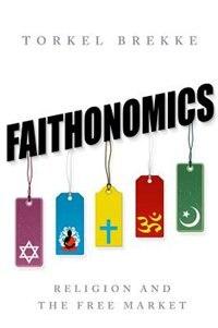 Faithonomics: Religion and the Free Market