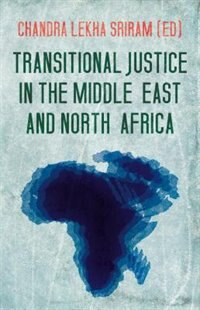 Book Transitional Justice in the Middle East and North Africa by Chandra Sriram