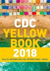 Book CDC Yellow Book 2018: Health Information for International Travel by CDC