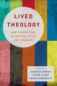 Book Lived Theology: New Perspectives on Method, Style, and Pedagogy by Charles Marsh