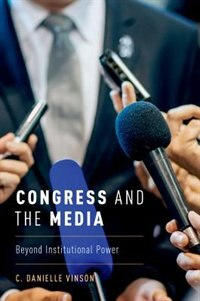 Book Congress and the Media: Beyond Institutional Power by Danielle Vinson
