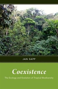 Book Coexistence: The Ecology and Evolution of Tropical Biodiversity by Jan Sapp