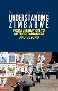 Book Understanding Zimbabwe: From Liberation to Authoritarianism by Sara Dorman
