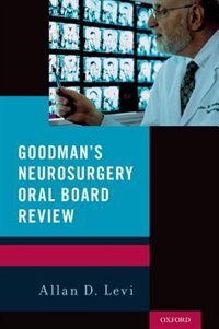Book Goodmans Neurosurgery Oral Board Review by Allan Levi