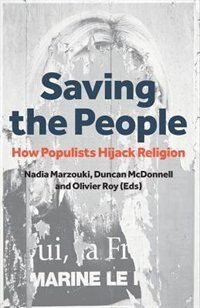 Book Saving the People: How Populists Hijack Religion by Nadia Marzouki