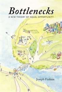 Book Bottlenecks: A New Theory of Equal Opportunity by Joseph Fishkin