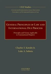 General Principles of Law and International Due Process: Principles and Norms Applicable in…