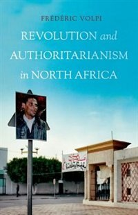 Book Revolution and Authoritarianism in North Africa by Frederic Volpi