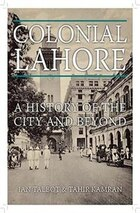 Colonial Lahore: A History of the City and Beyond