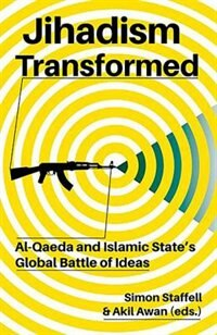 Book Jihadism Transformed: Al-Qaeda and Islamic States Global Battle of Ideas by Simon Staffell
