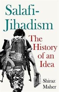 Book Salafi-Jihadism: The History of an Idea by Shiraz Maher