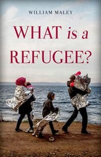 Book What is a Refugee? by William Maley