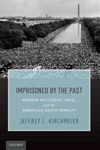 Imprisoned by the Past: Warren McCleskey, Race, and the American Death Penalty