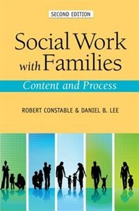 Book Social Work with Families: Content and Process by Robert Constable