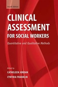 Book Clinical Assessment for Social Workers: Quantitative and Qualitative Methods by Catheleen Jordan